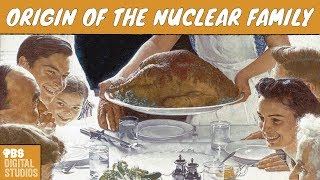 Where does the Nuclear Family Come From?