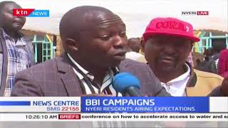 BBI campaigns:  BBI is up for sale - Nyeri residents