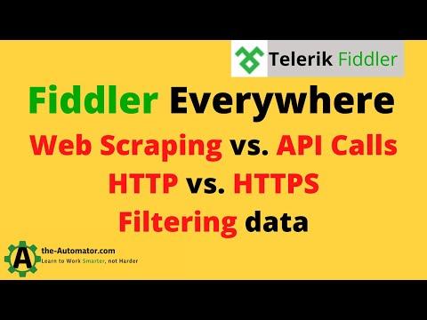Fiddler Everywhere Tutorial \u0026 Web scraping verse API calls