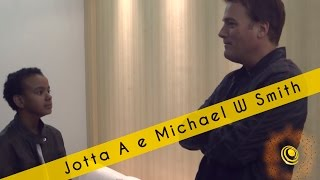 Jotta A e Michael W Smith