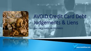 AVOID Credit Card Debt Judgments And Liens NOW | Don't be SCARED, Be PREPARED