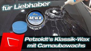 Petzoldt's Klassik-Wax Autowachs mit Carnaubawachs im Test - Ein Wachs für Liebhaber!