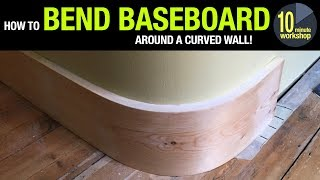 How To Bend Baseboard Around a Curved Wall [video #288]