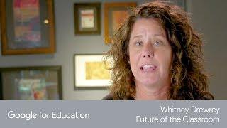 Whitney Drewrey, Future of the Classroom