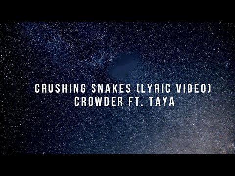 Crushing Snakes (Lyric Video) - Crowder Ft. Taya Smith Gaukrodger - Grace Abounds