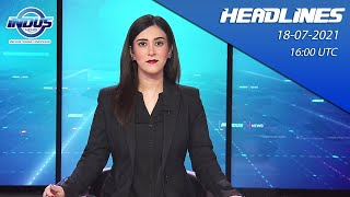 Indus News Bulletin   16:00 UTC   18th July 2021
