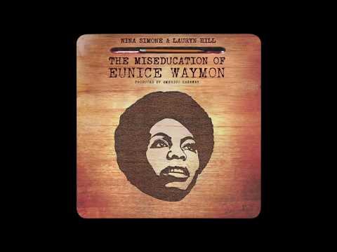 Nina Simone & Lauryn Hill - The Miseducation of Eunice Waymon (Full Album) [HD]