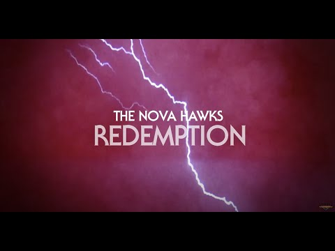 "The Nova Hawks - ""Redemption"" - Official Lyric Video"