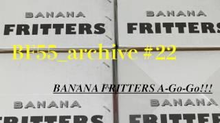『BANANA FRITTERS A-Go-Go!!!』#22