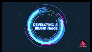 UNIT 9: DEVELOPING A BRAND NAME