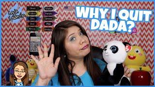 Why I Quit DaDa?