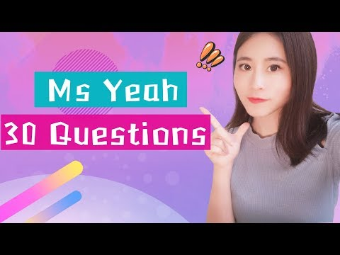 Ms Yeah- Answers to 30 Questions | Ms Yeah