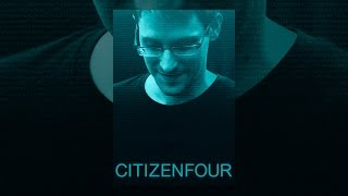 Citizenfour – The Documentary Film on The NSA Spying Scandal