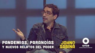 John y Sabina - Pandemias, paranoias y nuevos relatos de poder (Fabrizio Mejía)