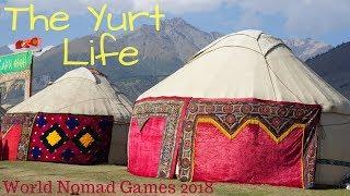 Yurt Life in Kyrgyzstan // Yurt Tour at World Nomad Games 2018