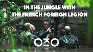 In the Jungle With the French Foreign Legion