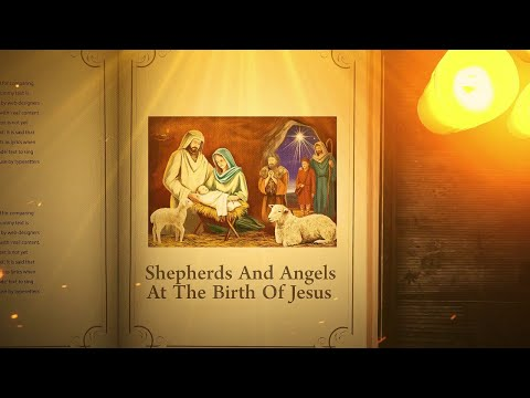 Luke 2:1 – 20: Shepherds And Angels At The Birth Of Jesus| Bible Stories