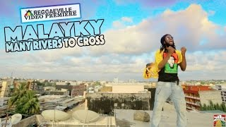 Malayky – Many Rivers To Cross [Official Video 2016]