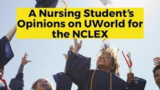 View the video A Nursing Student's Opinions of UWorld 2019