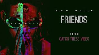 Friends (Audio) - PnB Rock (Video)