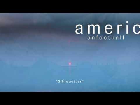 American Football - Silhouettes [OFFICIAL AUDIO]