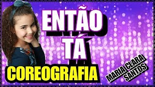 ENTÃO TÁ   Bela Fernandes  Coreografia Maria Clara Santos
