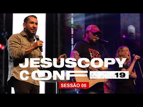 Rodolfo Abrantes, Nic & Rachel Billman // SESSÃO 05 - CONFERÊNCIA JESUSCOPY 2019
