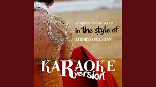 Aunque Me Cueste La Vida (In The Style Of Alberto Beltran) (Karaoke Version)