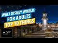 Walt Disney World for ADULTS Top 10!
