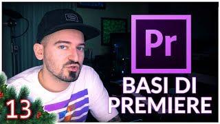 Iniziare a usare PREMIERE (Basi) ▸ TdA 13