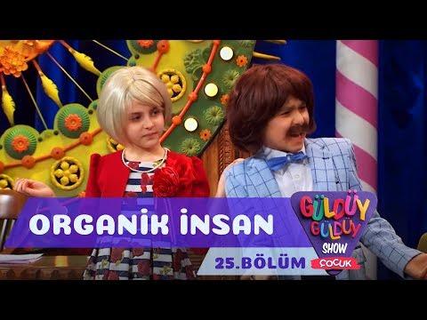 Güldüy Güldüy Show Çocuk 25.Bölüm - Organik İnsan