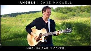 Angels  - Dane Maxwell (Joshua Radin Cover)
