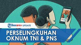 PERSELINGKUHAN Oknum PNS dan Oknum TNI Terbingkar karena Rekaman Video Call Bugil