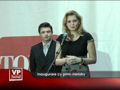 Inaugurare cu prim-ministru