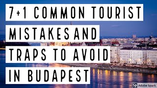 7+1 COMMON TOURIST MISTAKES AND TRAPS TO AVOID IN BUDAPEST -- True Guide Budapest