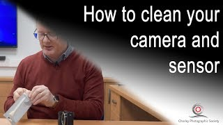 How to clean your camera and sensor