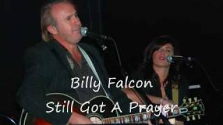 Billy Falcon Still Got A Prayer