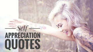 Self-Appreciation Quotes (Inspirational)