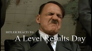 Hitler Reacts to A Level Results Day