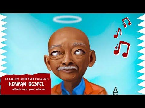 DJ KALONJE HOOD LOCKED 30 KENYAN GOSPEL MIX 2019 (Mixx Tube Exclusive)