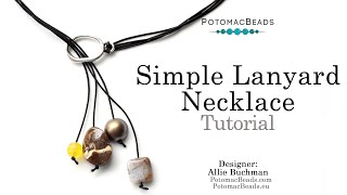 Boho Chic Simple Lanyard Necklace - DIY Jewelry Making Tutorial By PotomacBeads