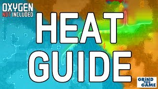 Beginner's HEAT Management & COOLING Guide Tutorial   Oxygen Not Included