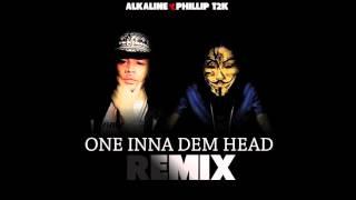 Alkaline x Phillip T2k - One Inna Dem Head (Remix) December 2015