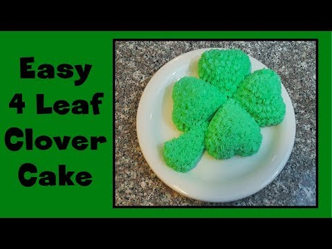 Easy 4-Leaf Clover Cake  ~St. Patrick's Day~