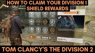 Division 2 How To Claim Your Division 1 Shield Rewards Tom Clancy's The Division 2