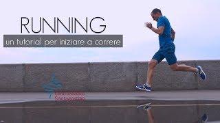 RUNNING - un tutorial per iniziare a correre