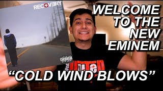 COLD WIND BLOWS - EMINEM REACTION/BREAKDOWN | THE NEW EMINEM