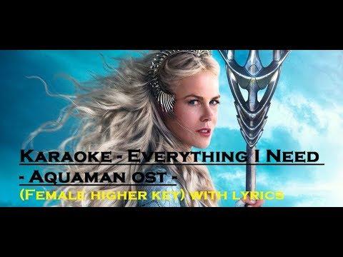 Karaoke - Everything I Need - Aquaman ost (Female higher key) with lyrics