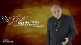 Setembro - Mês da Bíblia - Mensagem do Cardeal Dom Orani Tempesta