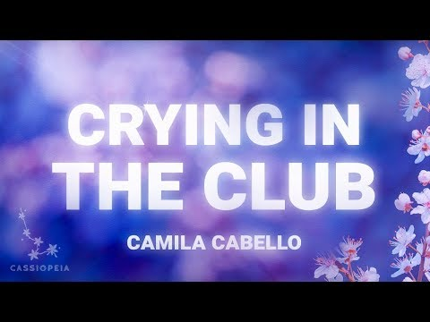 Camila Cabello - Crying In The Club (Lyrics) Mp3